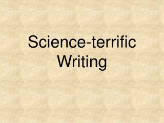 Science-terrific Writing