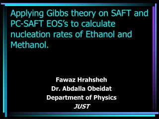Fawaz Hrahsheh Dr. Abdalla Obeidat Department of Physics JUST