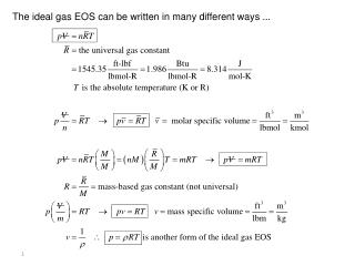 The ideal gas EOS can be written in many different ways ...