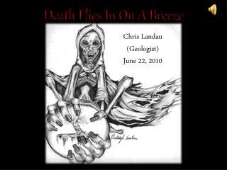 Death Flies In On A Breeze