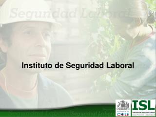 Instituto de Seguridad Laboral