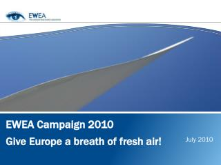 EWEA Campaign 2010 Give Europe a breath of fresh air!