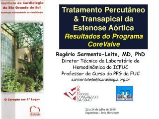 Tratamento Percutâneo & Transapical da Estenose Aórtica Resultados do Programa CoreValve