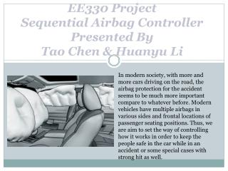 EE330 Project Sequential Airbag Controller Presented By Tao Chen & Huanyu Li
