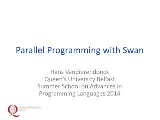 Parallel Programming with Swan