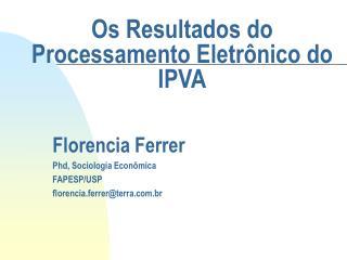 Os Resultados do Processamento Eletrônico do IPVA