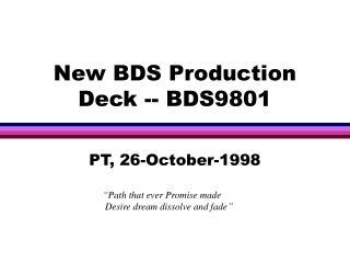 New BDS Production Deck -- BDS9801