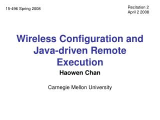 Wireless Configuration and Java-driven Remote Execution