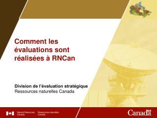 Comment les évaluations sont réalisées à RNCan