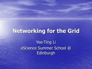 Networking for the Grid
