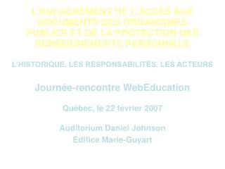 L'HISTORIQUE, LES RESPONSABILITÉS, LES ACTEURS Journée-rencontre WebEducation