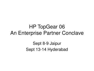 HP TopGear 06 An Enterprise Partner Conclave