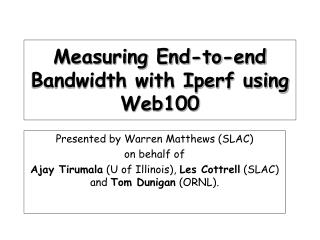 Measuring End-to-end Bandwidth with Iperf using Web100