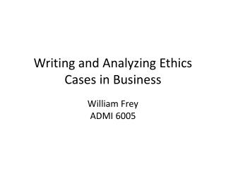 Writing and Analyzing Ethics Cases in Business
