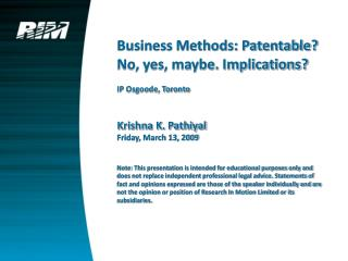 Business Methods: Patentable? No, yes, maybe. Implications? IP Osgoode, Toronto