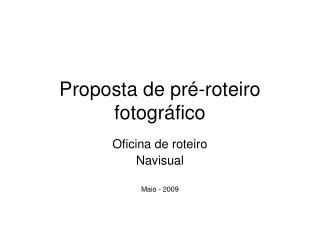 Proposta de pré-roteiro fotográfico