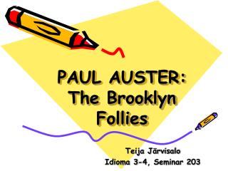 PAUL AUSTER: The Brooklyn Follies