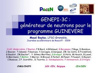GENEPI-3C :  générateur de neutrons pour le programme GUINEVERE