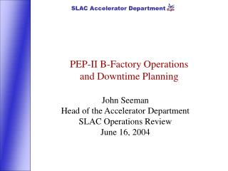 PEP-II B-Factory Operations  and Downtime Planning