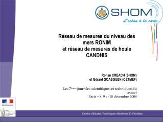 Réseau de mesures du niveau des mers RONIM et réseau de mesures de houle CANDHIS