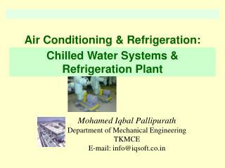 Mohamed Iqbal Pallipurath Department of Mechanical Engineering TKMCE E-mail: info@iqsoft.co