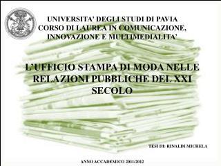 UNIVERSITA' DEGLI STUDI DI PAVIA  CORSO DI LAUREA IN COMUNICAZIONE, INNOVAZIONE E MULTIMEDIALITA'