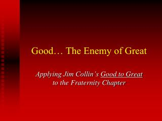 Good… The Enemy of Great