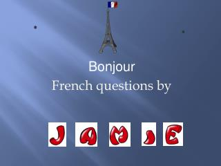 Bonjour French questions by