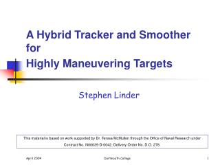 A Hybrid Tracker and Smoother for  Highly Maneuvering Targets