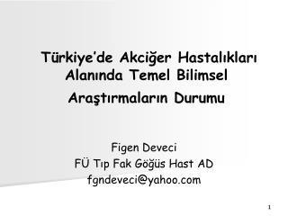 Türkiye'de Akciğer Hastalıkları Alanında Temel Bilimsel Araştırmaların Durumu