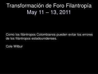 Transformación de Foro Filantropía  May 11 – 13, 2011