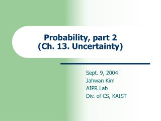 Probability, part 2 (Ch. 13. Uncertainty)