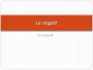 Le négatif