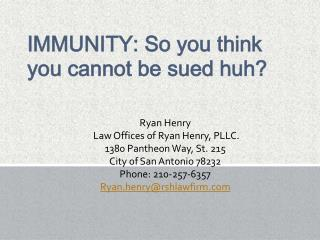 IMMUNITY: So you think you cannot be sued huh?