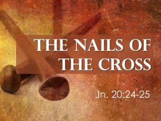 The Nails of the Cross