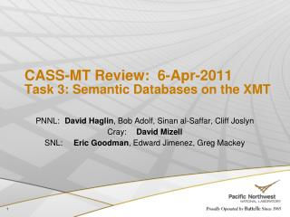 CASS-MT Review:  6-Apr-2011 Task 3: Semantic Databases on the XMT
