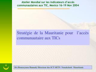 Atelier Mondial sur les indicateurs d'accès communautaires aux TIC, Mexico 16-19 Nov 2004