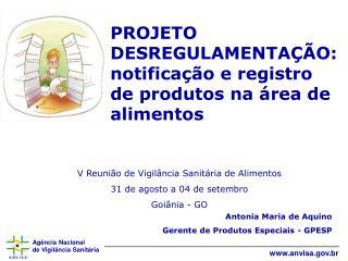 PROJETO DESREGULAMENTA  O:  notifica  o e registro de produtos na  rea de alimentos