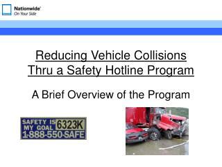 Reducing Vehicle Collisions  Thru a Safety Hotline Program