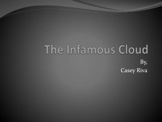 The Infamous Cloud