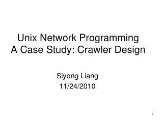 Unix Network Programming A Case Study: Crawler Design