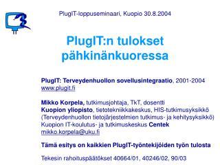PlugIT:n tulokset pähkinänkuoressa