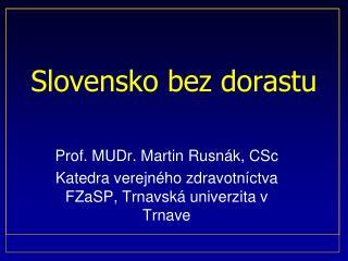Slovensko bez dorastu