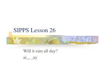 SIPPS Lesson 26