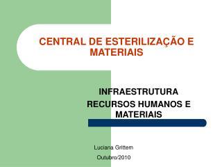 CENTRAL DE ESTERILIZA  O E MATERIAIS