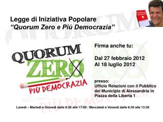 Legge di Iniziativa Popolare �Quorum Zero e Pi� Democrazia�