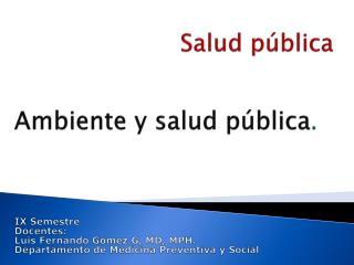 Ambiente y salud pública .