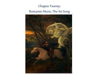 Chapter Twenty: Romantic Music: The Art Song