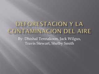 Deforestacion  y La  Contaminacion  del  aire