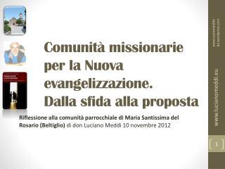 Comunità missionarie per la Nuova evangelizzazione.  Dalla sfida alla proposta
